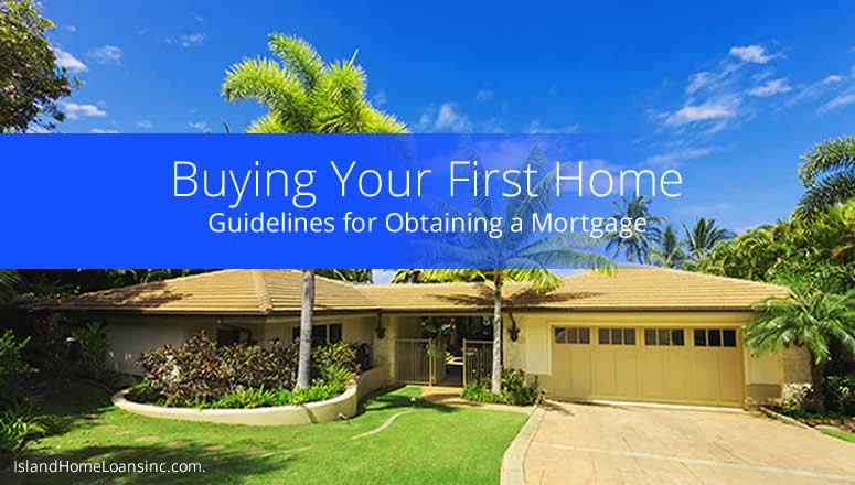 Buying Your First Home Mortgage Guide