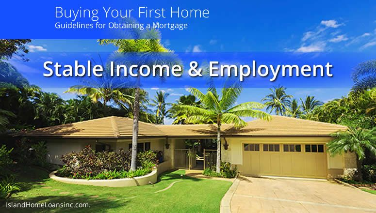 Mortgage Guide Stable Income and Employment